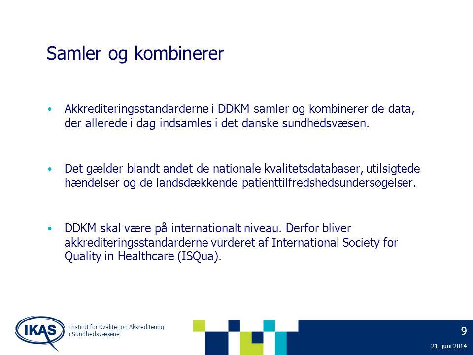 Samler og kombinerer Akkrediteringsstandarderne i DDKM samler og kombinerer de data, der allerede i dag indsamles i det danske sundhedsvæsen.