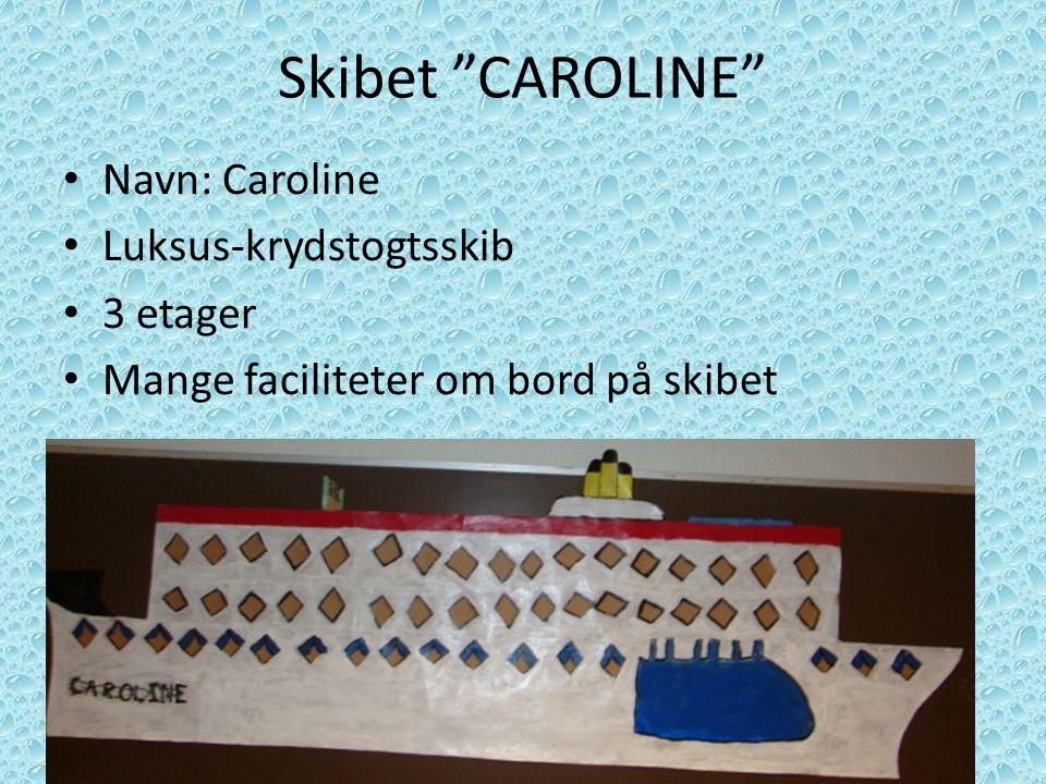 Skibet CAROLINE Navn: Caroline Luksus-krydstogtsskib 3 etager