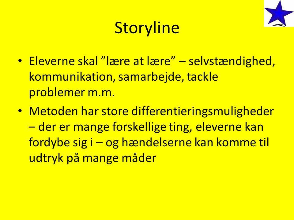 Storyline Eleverne skal lære at lære – selvstændighed, kommunikation, samarbejde, tackle problemer m.m.