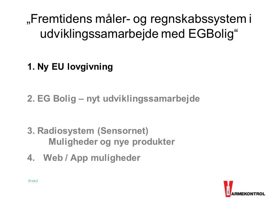 """""""Fremtidens måler- og regnskabssystem i udviklingssamarbejde med EGBolig"""