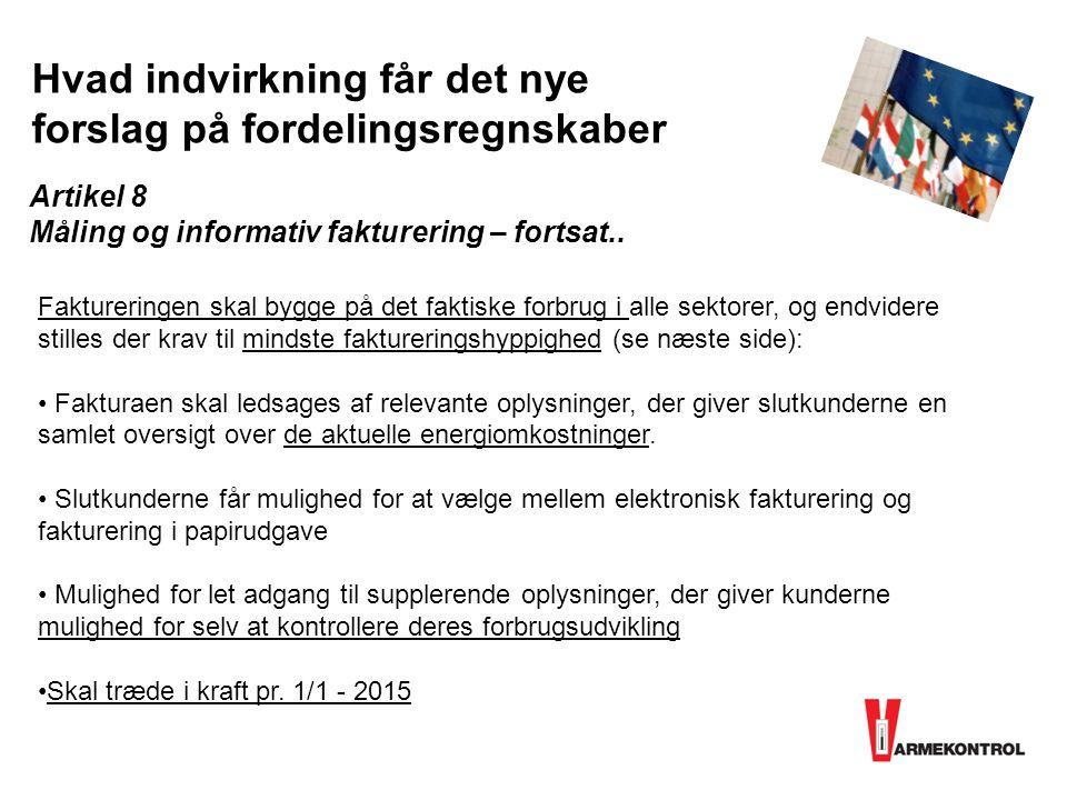 Artikel 8 Måling og informativ fakturering – fortsat..