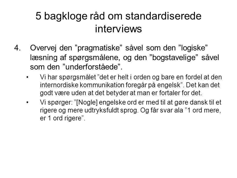 5 bagkloge råd om standardiserede interviews