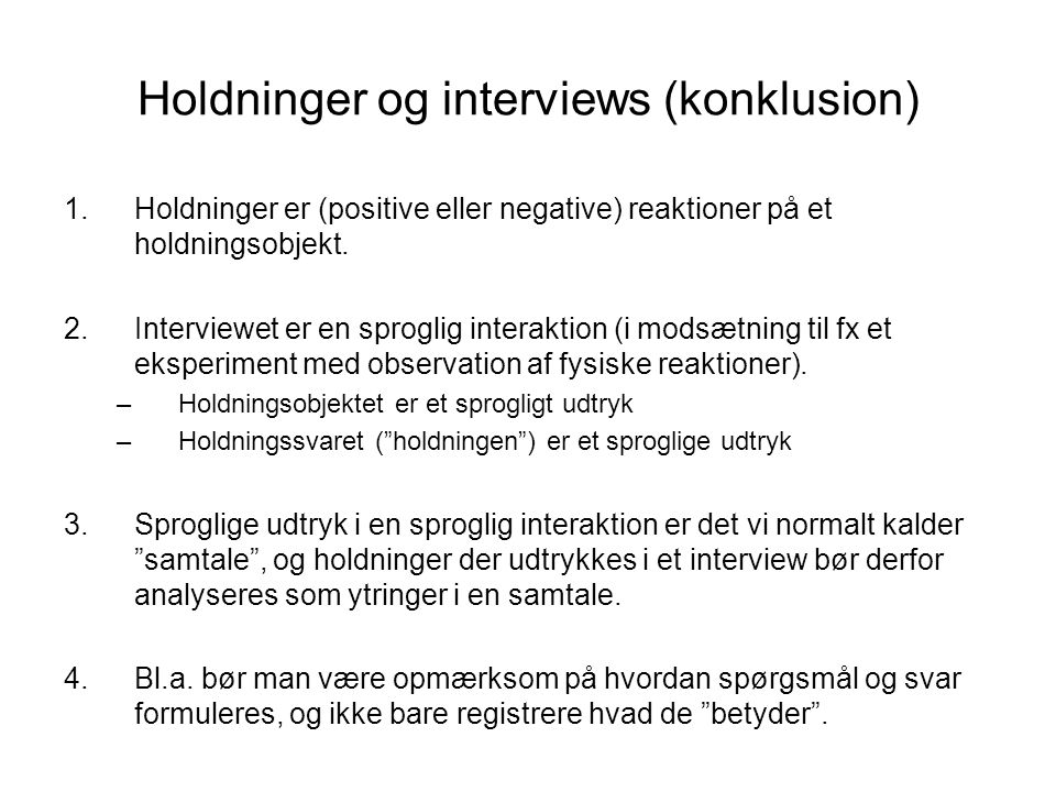 Holdninger og interviews (konklusion)