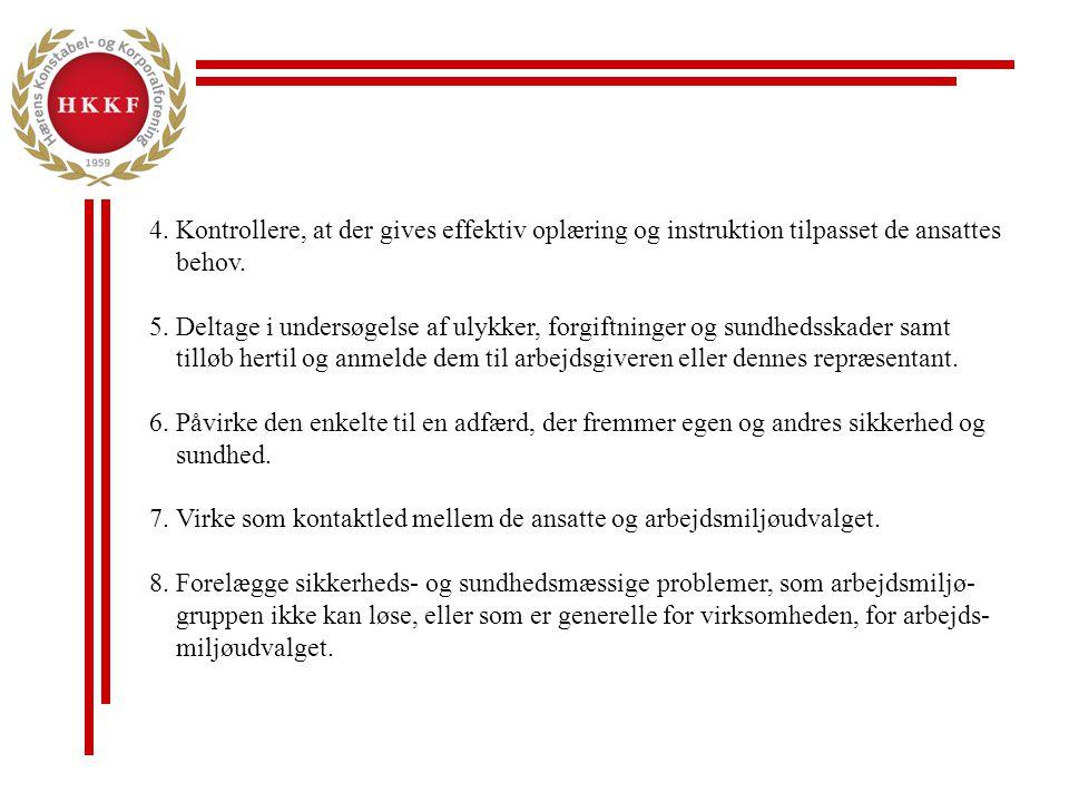 7. Virke som kontaktled mellem de ansatte og arbejdsmiljøudvalget.