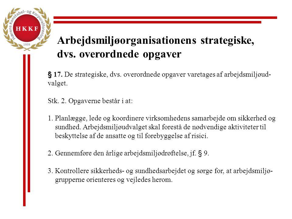 Arbejdsmiljøorganisationens strategiske, dvs. overordnede opgaver