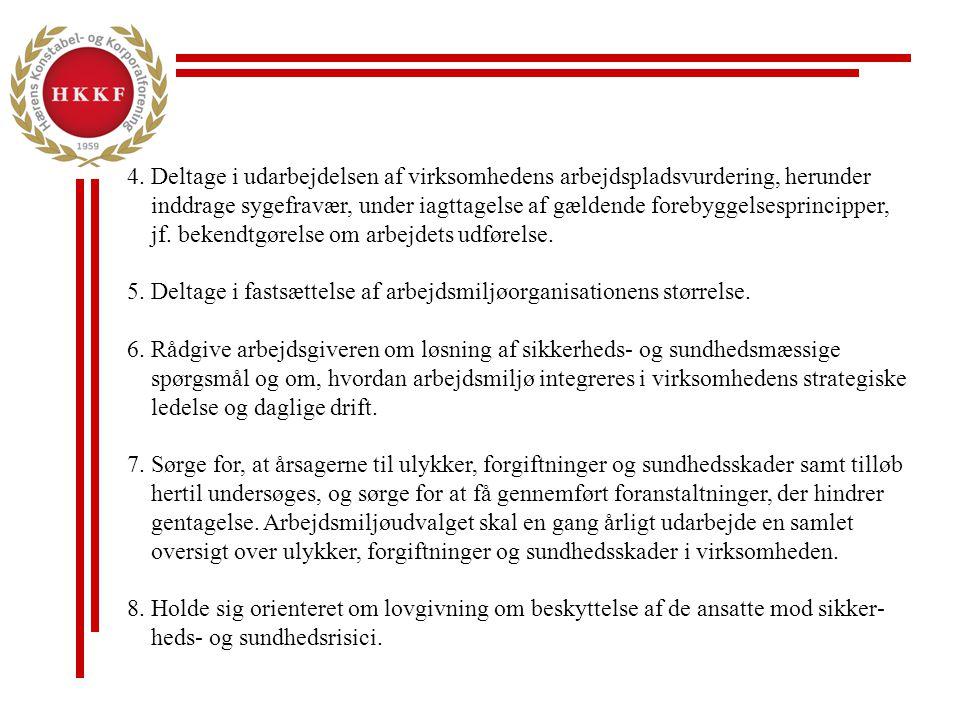 5. Deltage i fastsættelse af arbejdsmiljøorganisationens størrelse.