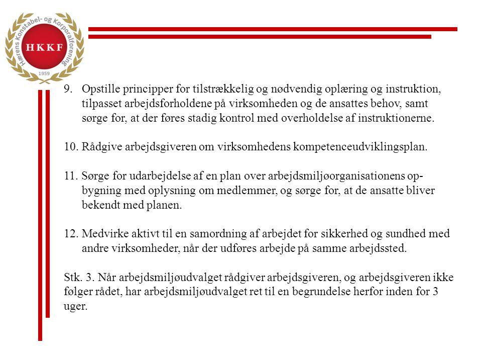 10. Rådgive arbejdsgiveren om virksomhedens kompetenceudviklingsplan.