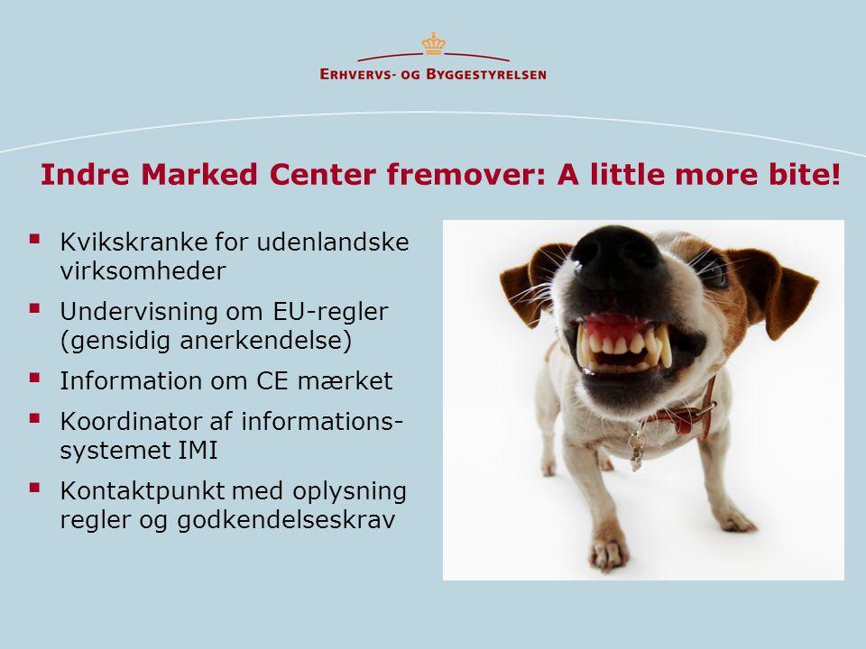 Indre Marked Center fremover: A little more bite!