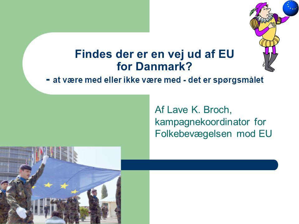 Af Lave K. Broch, kampagnekoordinator for Folkebevægelsen mod EU