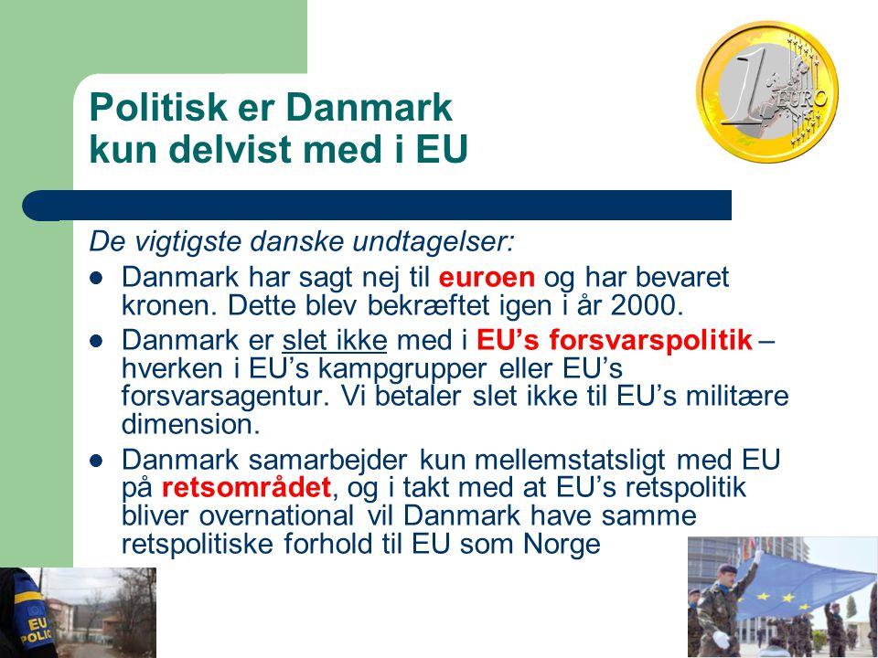 Politisk er Danmark kun delvist med i EU