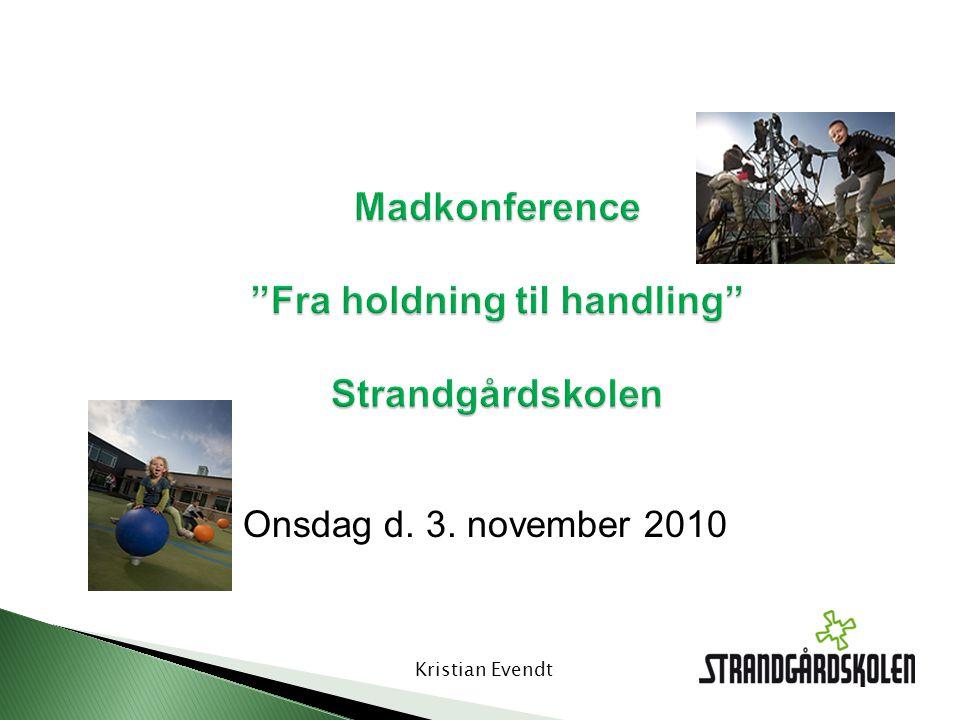 Madkonference Fra holdning til handling Strandgårdskolen