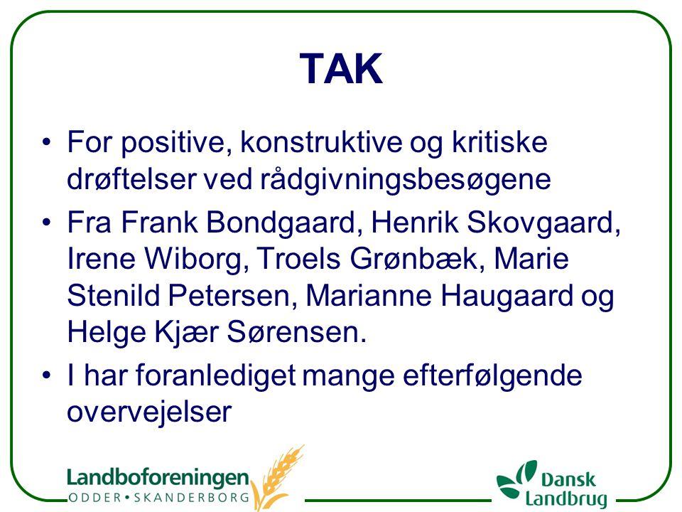 TAK For positive, konstruktive og kritiske drøftelser ved rådgivningsbesøgene.