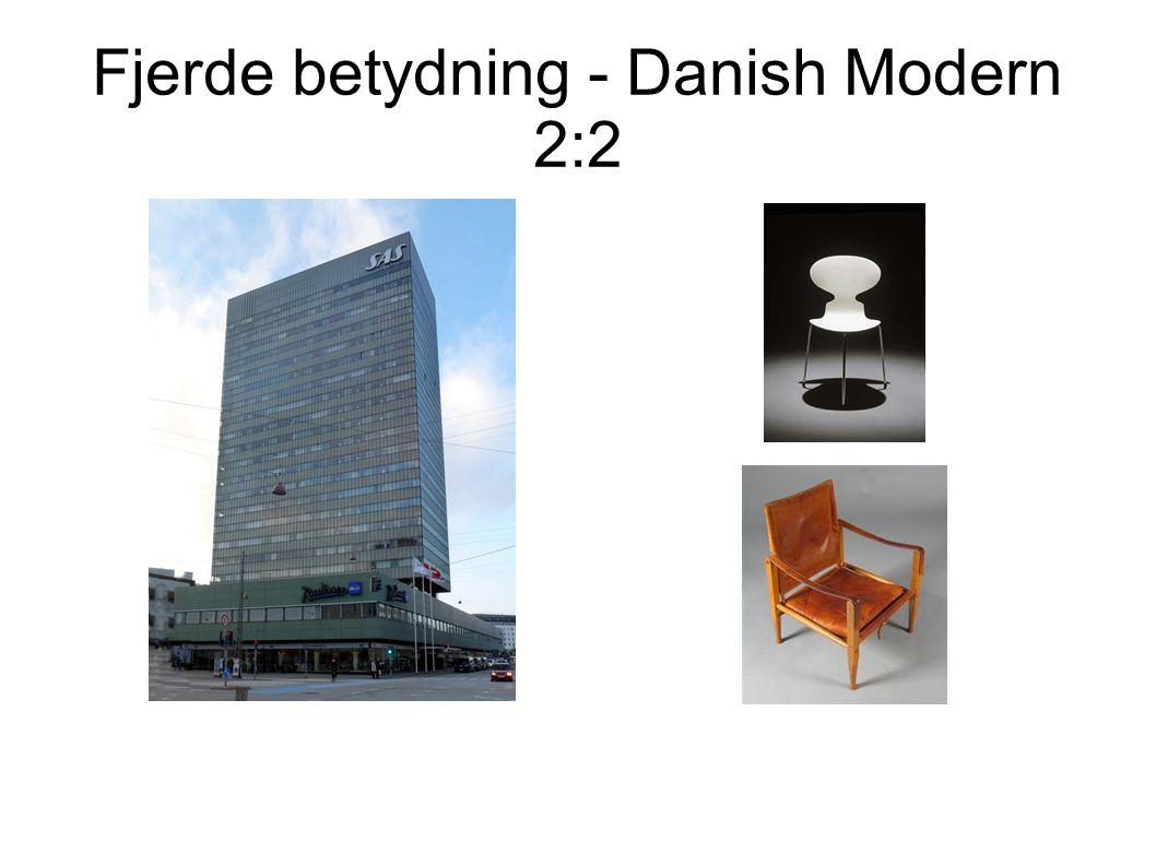 Fjerde betydning - Danish Modern 2:2