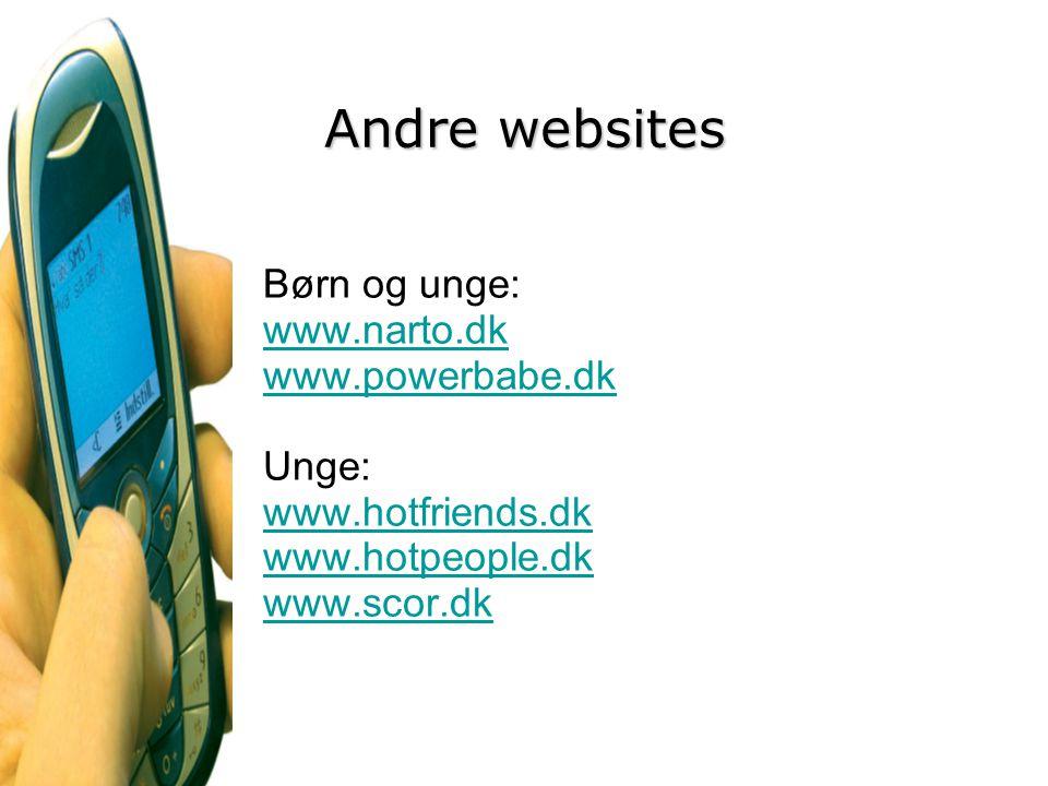 Andre websites Børn og unge: www.narto.dk www.powerbabe.dk Unge: