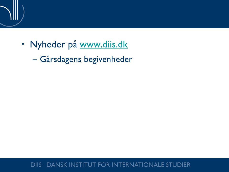 Nyheder på www.diis.dk Gårsdagens begivenheder