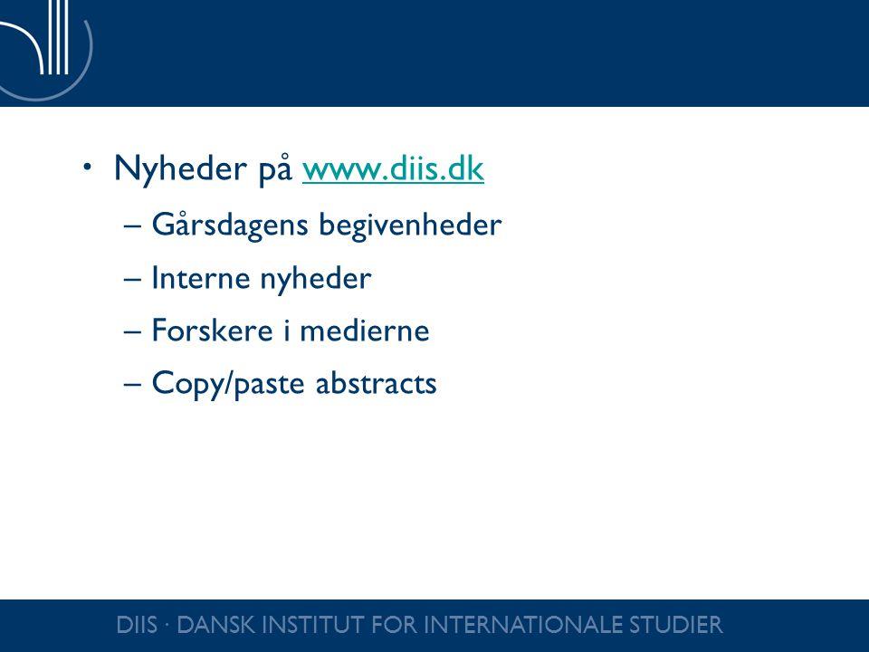 Nyheder på www.diis.dk Gårsdagens begivenheder Interne nyheder