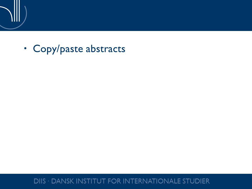 Copy/paste abstracts DIIS ∙ DANSK INSTITUT FOR INTERNATIONALE STUDIER