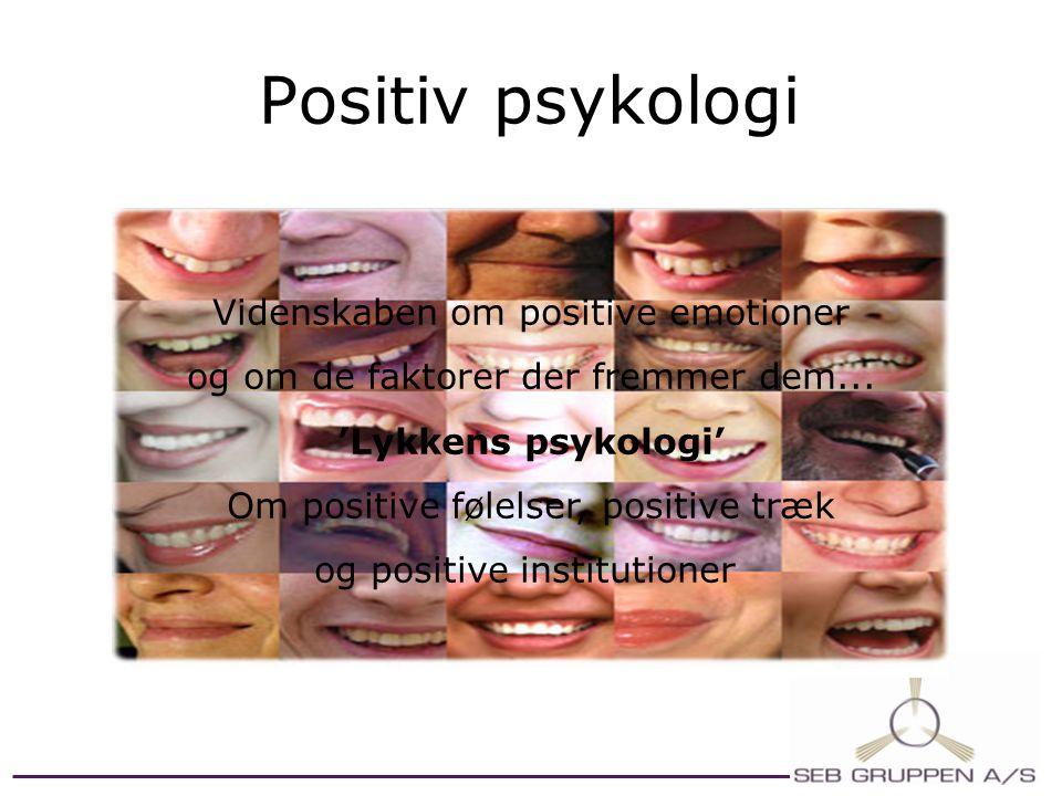 Positiv psykologi Videnskaben om positive emotioner