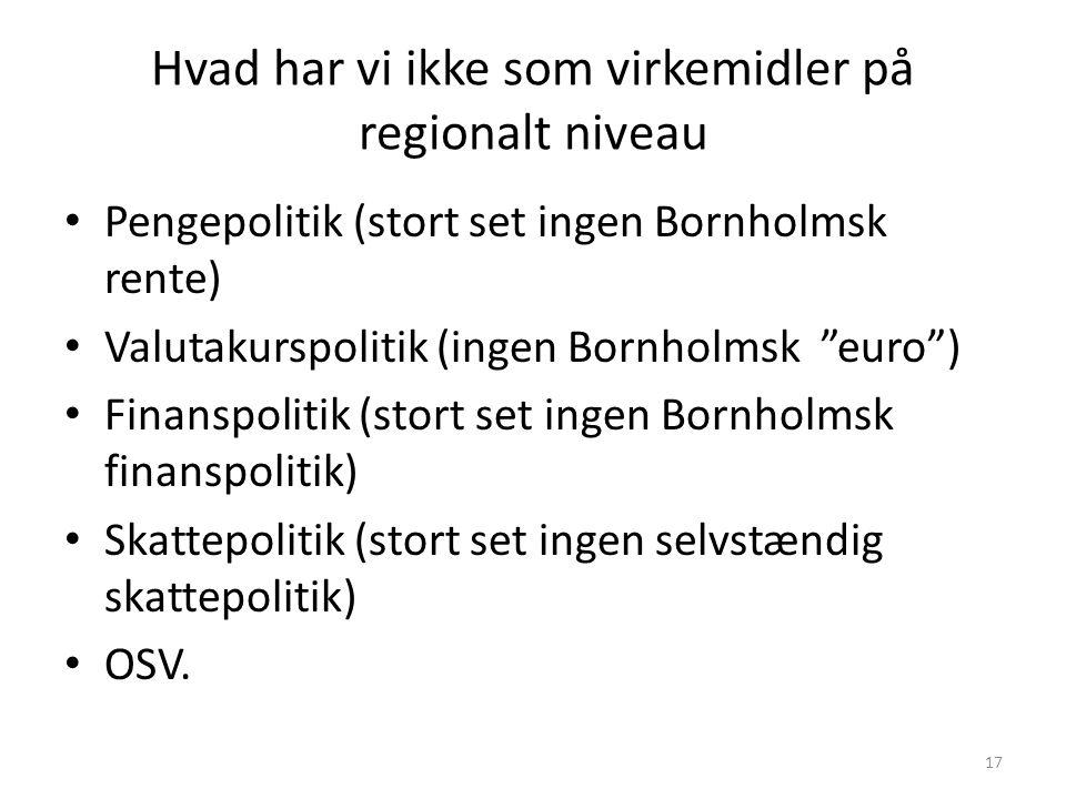 Hvad har vi ikke som virkemidler på regionalt niveau