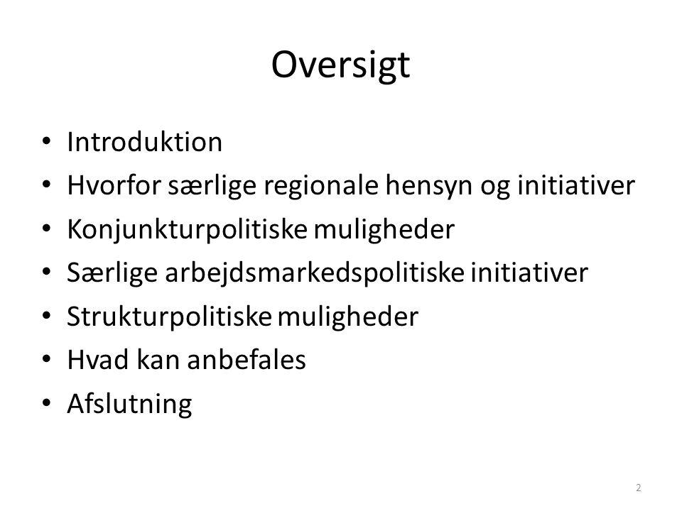 Oversigt Introduktion Hvorfor særlige regionale hensyn og initiativer