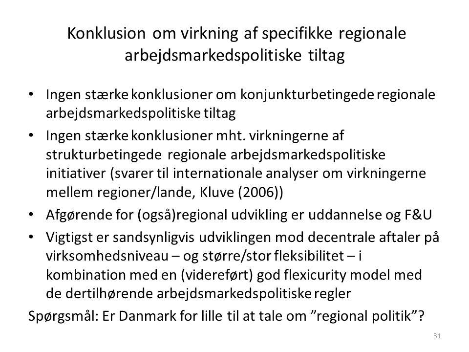 Konklusion om virkning af specifikke regionale arbejdsmarkedspolitiske tiltag
