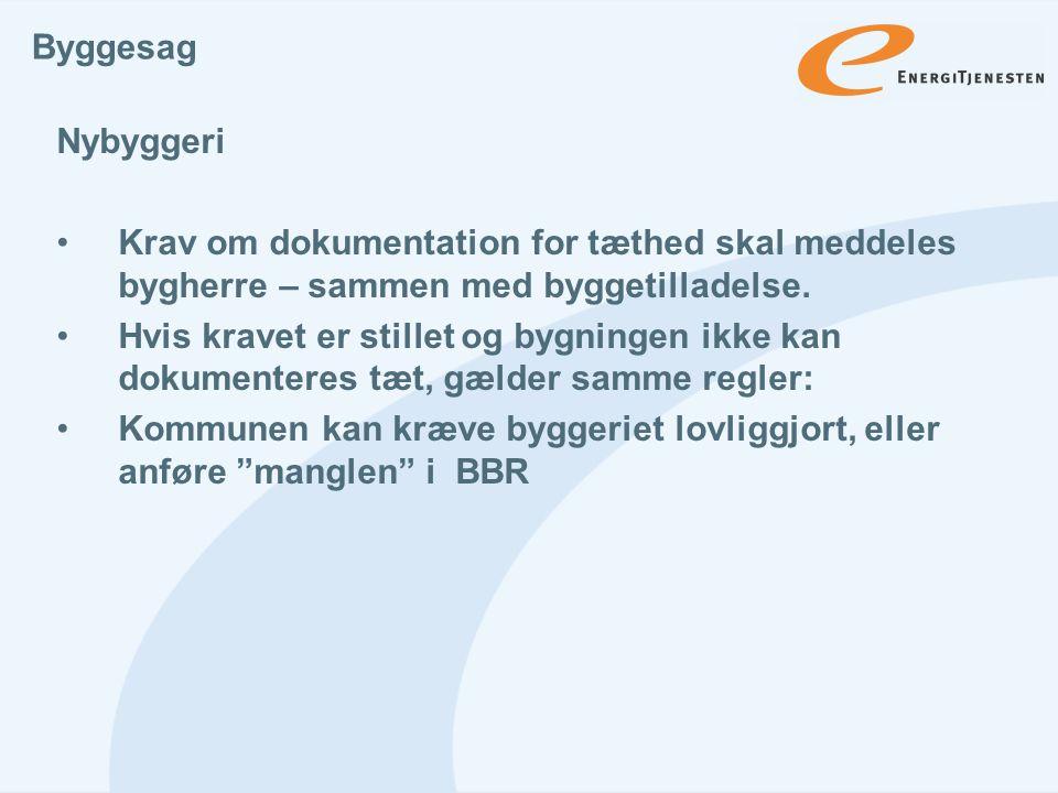 Byggesag Nybyggeri. Krav om dokumentation for tæthed skal meddeles bygherre – sammen med byggetilladelse.
