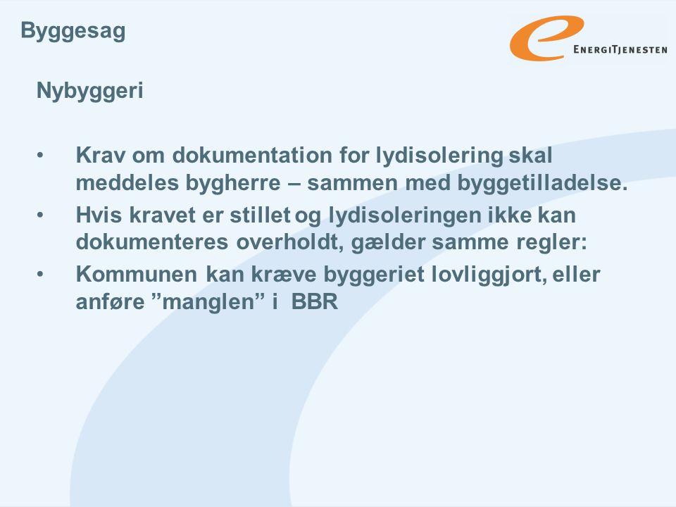 Byggesag Nybyggeri. Krav om dokumentation for lydisolering skal meddeles bygherre – sammen med byggetilladelse.