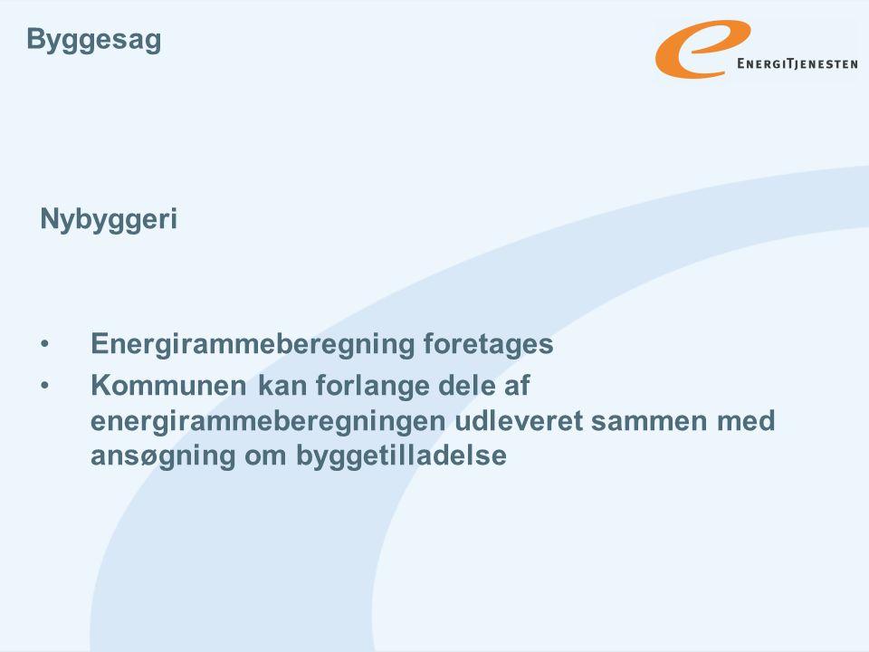 Byggesag Nybyggeri. Energirammeberegning foretages.