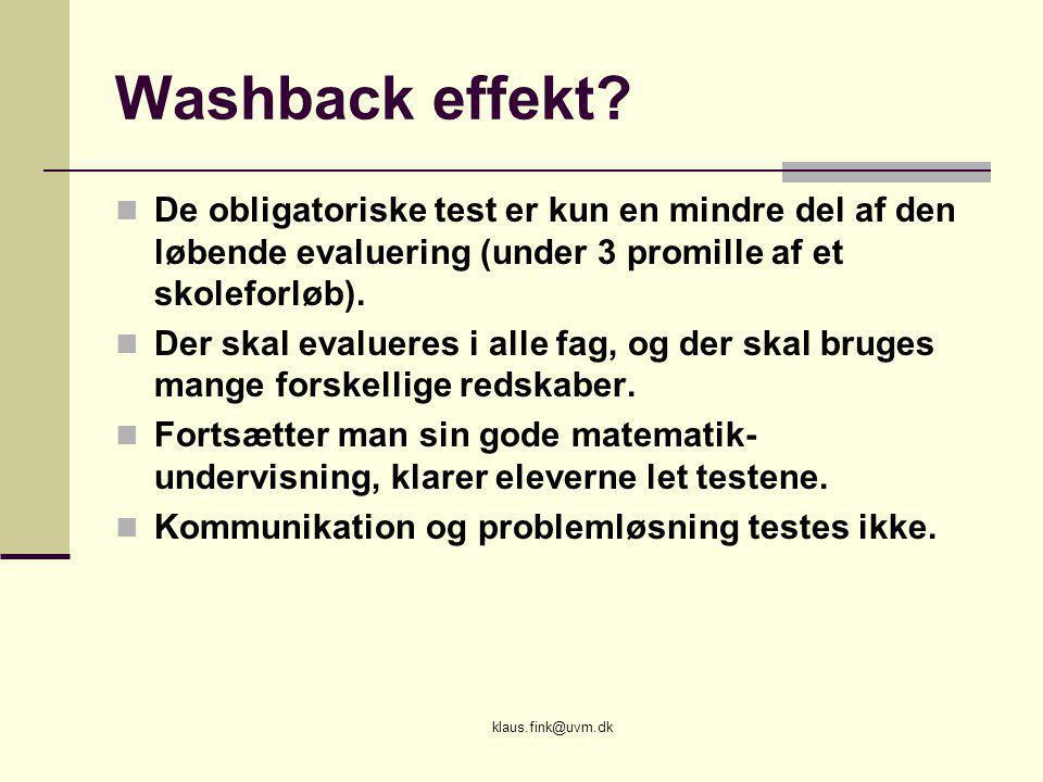 Washback effekt De obligatoriske test er kun en mindre del af den løbende evaluering (under 3 promille af et skoleforløb).