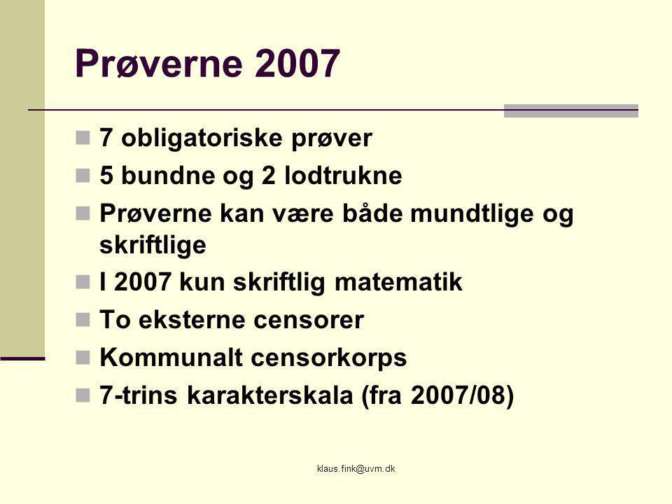 Prøverne 2007 7 obligatoriske prøver 5 bundne og 2 lodtrukne