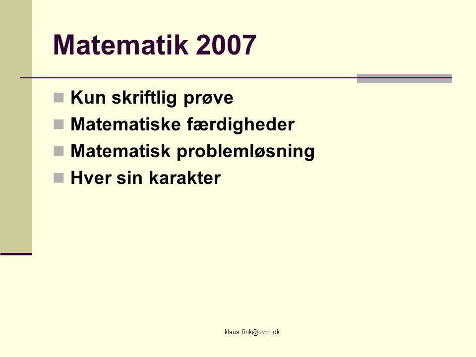 Matematik 2007 Kun skriftlig prøve Matematiske færdigheder