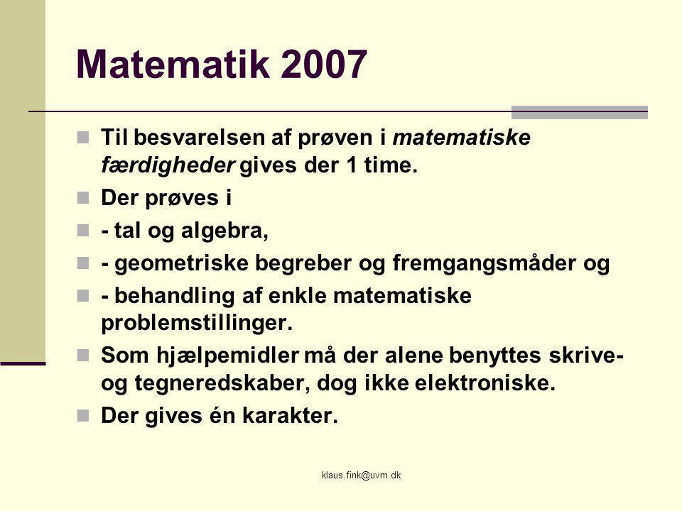Matematik 2007 Til besvarelsen af prøven i matematiske færdigheder gives der 1 time. Der prøves i.