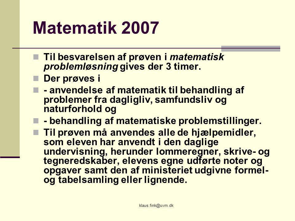 Matematik 2007 Til besvarelsen af prøven i matematisk problemløsning gives der 3 timer. Der prøves i.