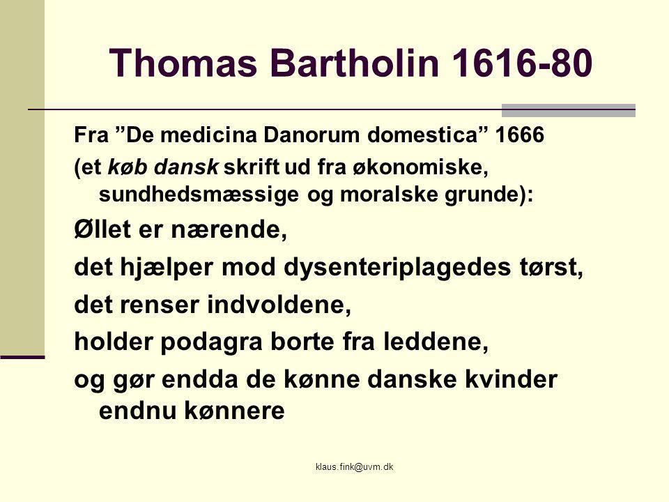 Thomas Bartholin 1616-80 Øllet er nærende,