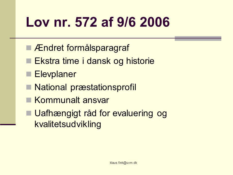 Lov nr. 572 af 9/6 2006 Ændret formålsparagraf