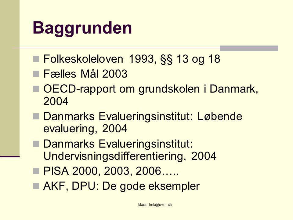 Baggrunden Folkeskoleloven 1993, §§ 13 og 18 Fælles Mål 2003