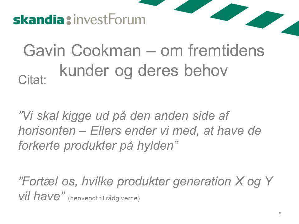 Gavin Cookman – om fremtidens kunder og deres behov