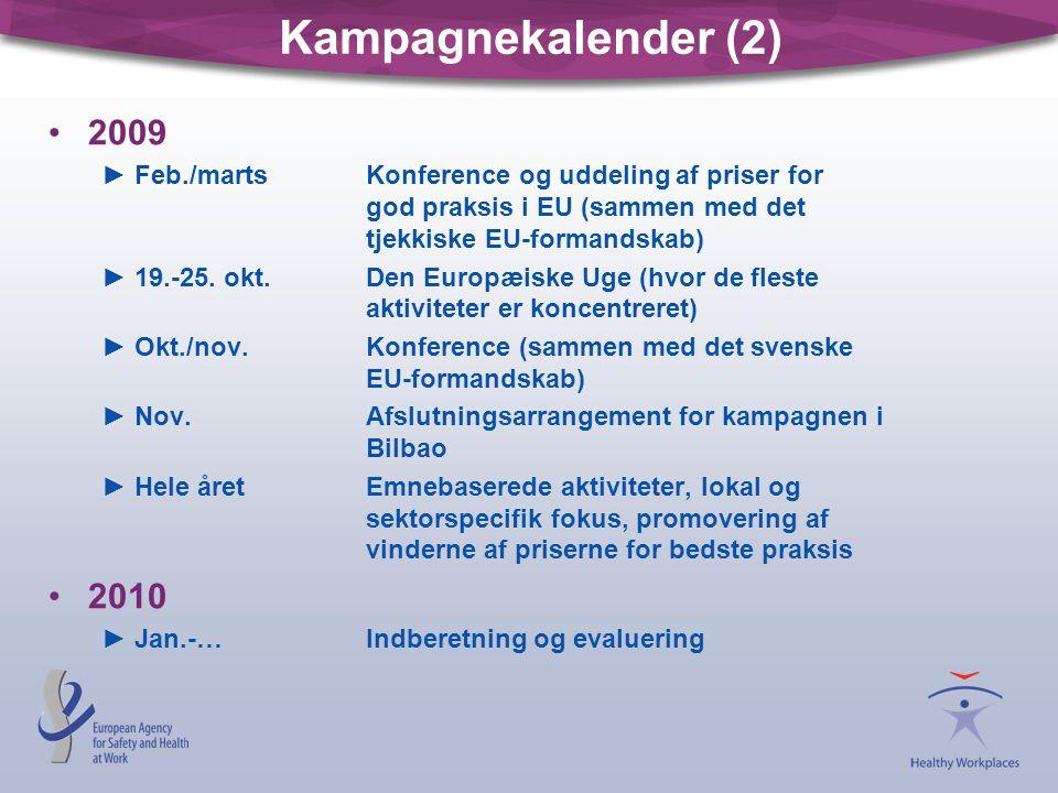 Kampagnekalender (2) 2009. Feb./marts Konference og uddeling af priser for god praksis i EU (sammen med det tjekkiske EU-formandskab)