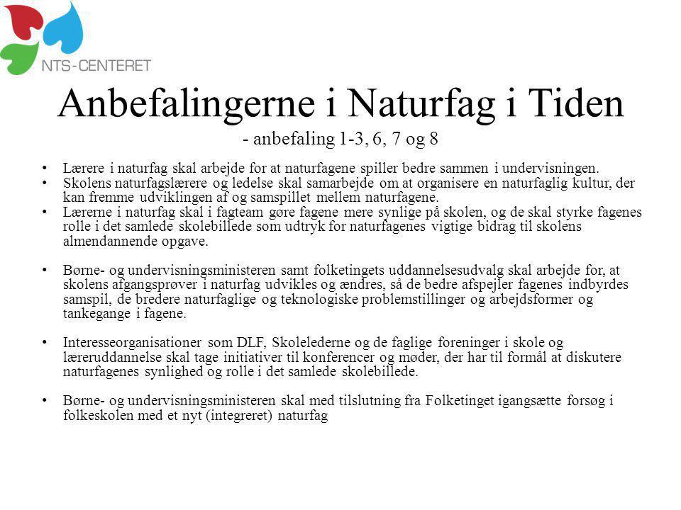Anbefalingerne i Naturfag i Tiden - anbefaling 1-3, 6, 7 og 8
