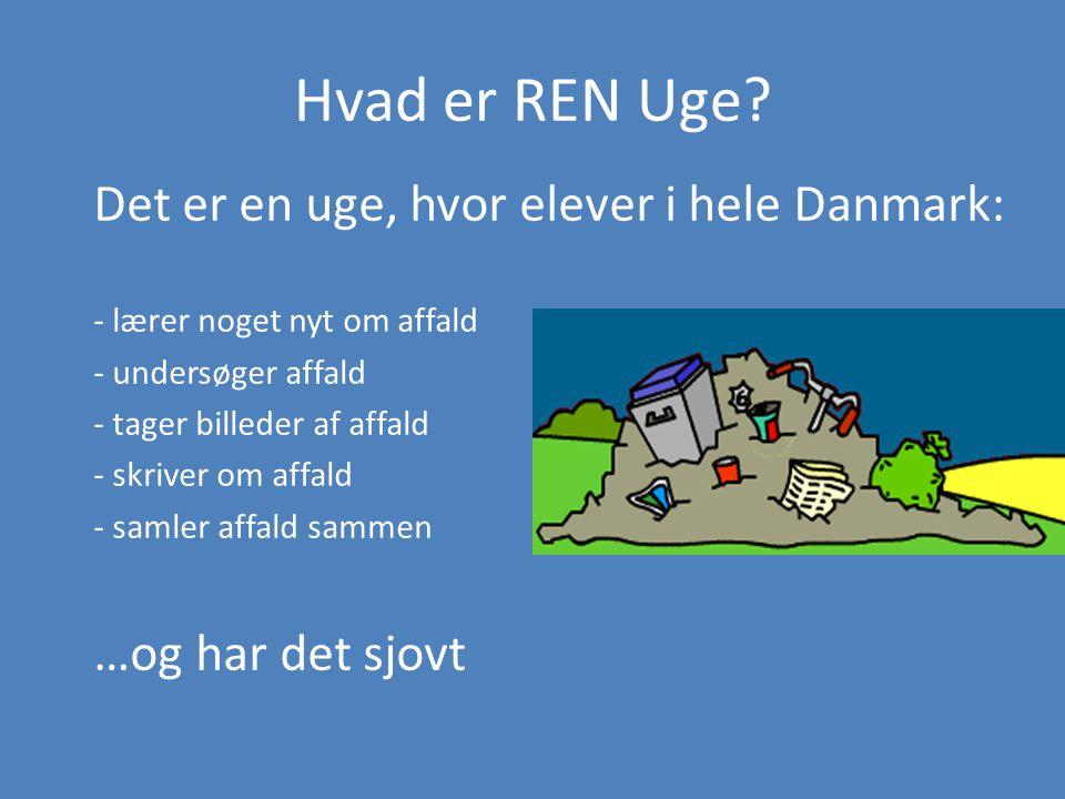 Hvad er REN Uge Det er en uge, hvor elever i hele Danmark: