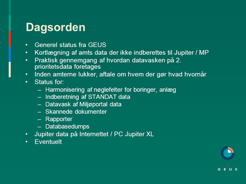Dagsorden Generel status fra GEUS