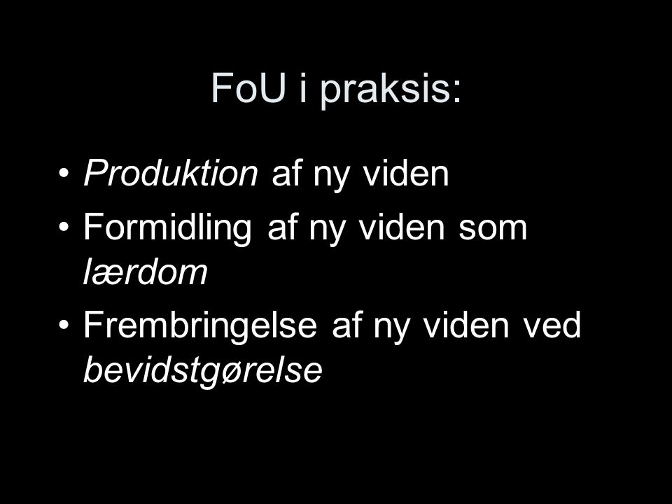 FoU i praksis: Produktion af ny viden