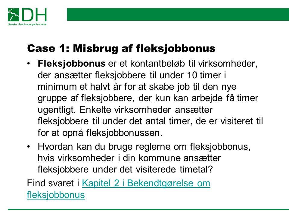 Case 1: Misbrug af fleksjobbonus