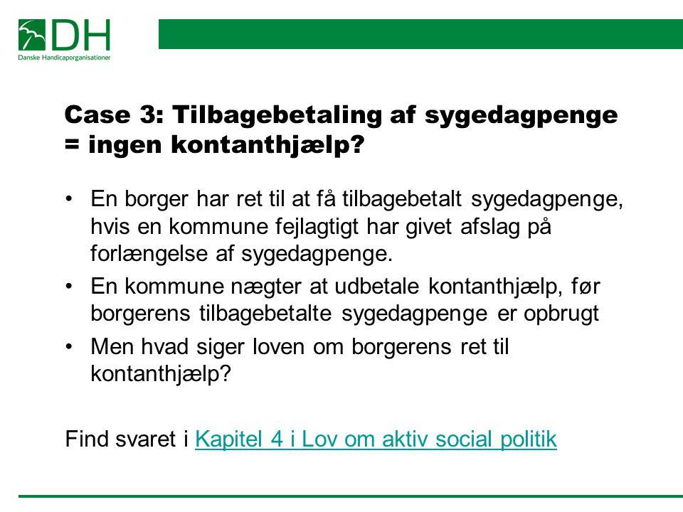 Case 3: Tilbagebetaling af sygedagpenge = ingen kontanthjælp