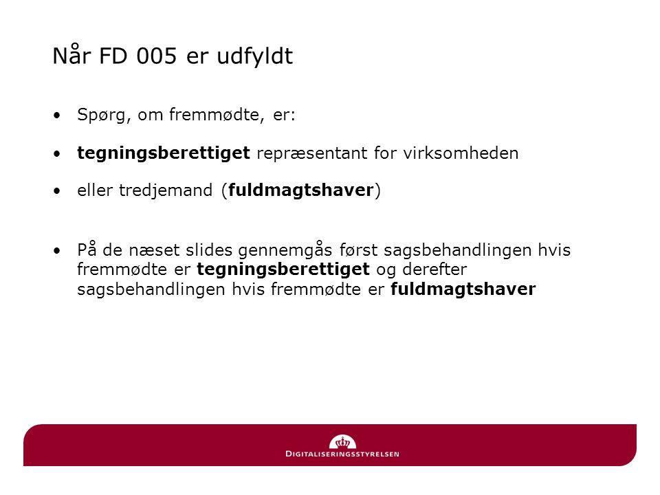 Når FD 005 er udfyldt Spørg, om fremmødte, er: