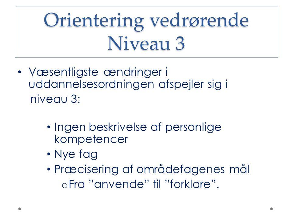Orientering vedrørende Niveau 3