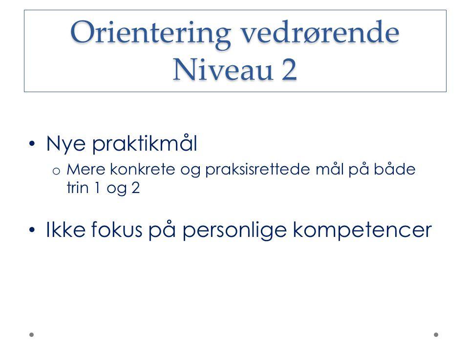 Orientering vedrørende Niveau 2