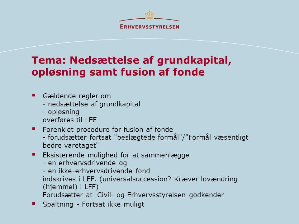 Tema: Nedsættelse af grundkapital, opløsning samt fusion af fonde