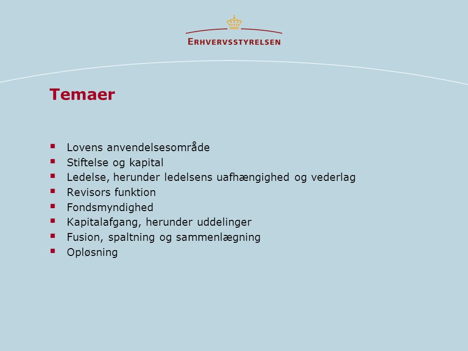 Temaer Lovens anvendelsesområde Stiftelse og kapital