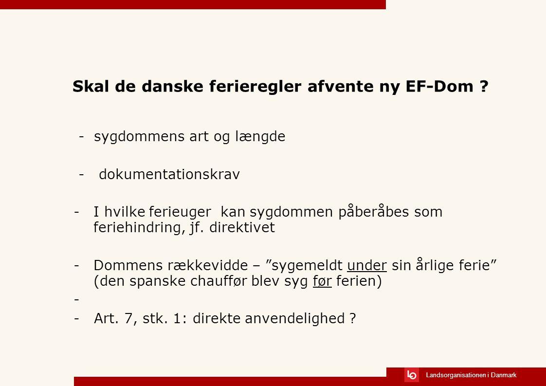 Skal de danske ferieregler afvente ny EF-Dom